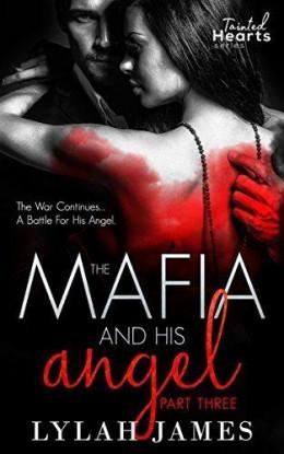 Мафиози и его Ангел. Книга 3. Лайла Джеймс