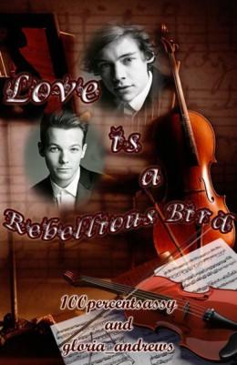Love Is A Rebellious Bird (ЛП)