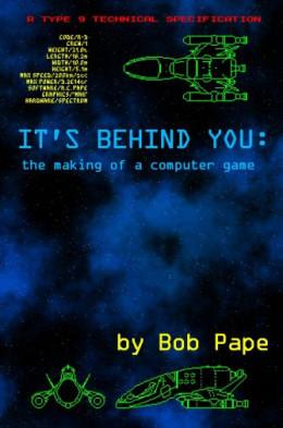 Она позади тебя. Воспоминания о разработке компьютерных игр