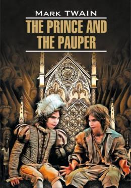 The Prince and the Pauper / Принц и нищий. Книга для чтения на английском языке