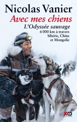Дикая одиссея. 6 000 км по Сибири, Китаю и Монголии с моими собаками