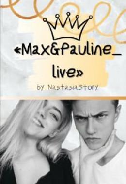 «max and pauline_live»