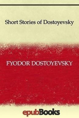 Short Stories of Dostoyevsky