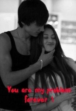 Ты моя вечная проблема (СИ)